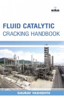Fluid Catalytic Cracking Handbook, Hardback Book