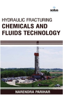 Hydraulic Fracturing Chemicals and Fluids Technology, Hardback Book
