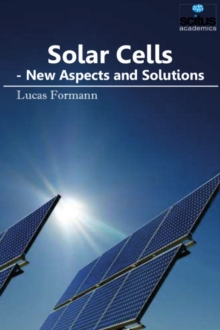 Solar Cells : New Aspects & Solutions, Hardback Book