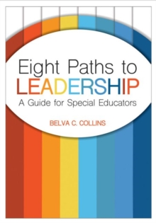 Eight Paths to Leadership : A Guide for Special Educators, Paperback Book