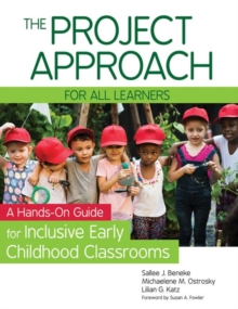 The Project Approach for all Learners : A Hands-On Guide for Inclusive Early Childhood Classrooms, Paperback / softback Book
