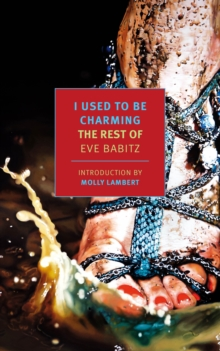 I Used to Be Charming : The Rest of Eve Babitz, Paperback / softback Book