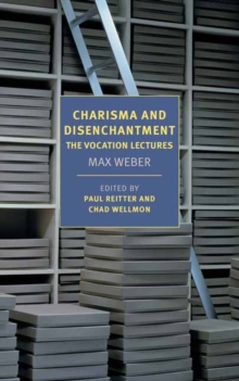 Charisma and Disenchantment: The Vocation Lectures, Paperback / softback Book