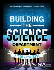 Building the Science Department : Stories of Success, Paperback / softback Book