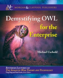 Demystifying OWL for the Enterprise, Paperback / softback Book