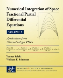 Numerical Integration of Space Fractional Partial Differential Equations, Volume 2 : Applications from Classical Integer PDEs, Paperback / softback Book