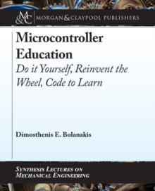 Microcontroller Education : Do it Yourself, Reinvent the Wheel, Code to Learn, Hardback Book