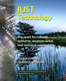 Just Technology : The Quest for Cultural, Economic, Environmental, and Technical Sustainability, Paperback / softback Book