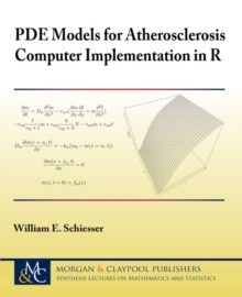 PDE Models for Atherosclerosis Computer Implementation in R, Paperback / softback Book