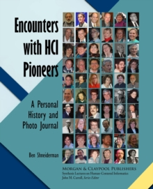 Encounters with HCI Pioneers : A Personal History and Photo Journal, Paperback / softback Book