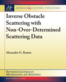 Inverse Obstacle Scattering with Non-Over-Determined Scattering Data, Paperback / softback Book
