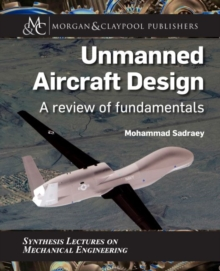 Unmanned Aircraft Design : A Review of Fundamentals, Hardback Book