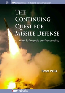 The Continuing Quest for Missile Defense : When Lofty Goals Confront Reality, Hardback Book