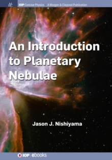 An Introduction to Planetary Nebulae, Hardback Book