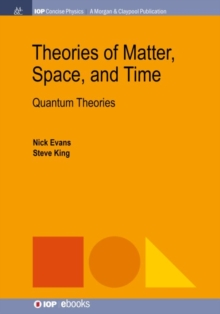 Theories of Matter, Space, and Time : Quantum Theories, Paperback / softback Book