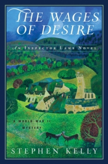 The Wages of Desire : A World War II Mystery, Hardback Book