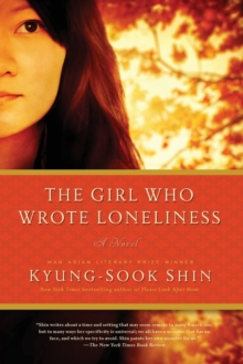 The Girl Who Wrote Loneliness : A Novel, Paperback / softback Book