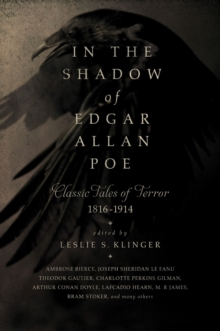 In the Shadow of Edgar Allan Poe : Classic Tales of Horror, 1816-1914, Paperback / softback Book