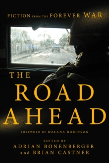 The Road Ahead : Fiction from the Forever War, Hardback Book