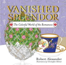 Vanished Splendor - The Colorful World of the Romanovs, Paperback / softback Book