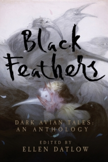Black Feathers - Dark Avian Tales - An Anthology, Paperback Book