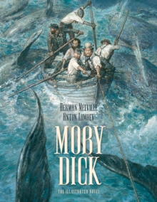 Moby Dick - The Illustrated Novel, Hardback Book