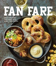 Fan Fare : Game Day Recipes for Delicious Finger Foods, Drinks & More, Hardback Book