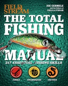 The Total Fishing Manual (Paperback Edition) : 317 Essential Fishing Skills, Paperback / softback Book