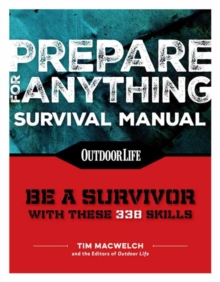 Prepare For Anything : 338 Essential Skills, Paperback Book