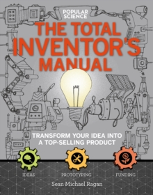 The Total Inventor's Manual : Transform Your Idea into a Top-Selling Product, EPUB eBook