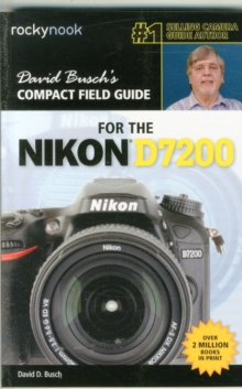 David Busch's Compact Field Guide for the Nikon D7200, Paperback / softback Book