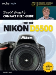 David Busch's Compact Field Guide for the Nikon D5500, Paperback / softback Book