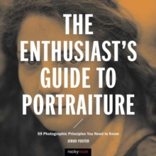Enthusiast's Guide to Portraiture : 50 Photographic Principles You Need to Know, Paperback / softback Book
