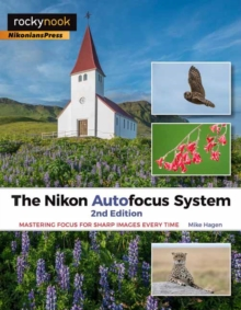 Nikon Autofocus System : Mastering Focus for Sharp Images Every Time, Paperback / softback Book