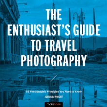 The Enthusiast's Guide to Travel Photography, Paperback / softback Book