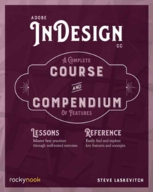 Adobe InDesign CC : A Complete Course and Compendium of Features, Paperback / softback Book
