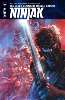 Ninjak Volume 6: The Seven Blades of Master Darque, Paperback / softback Book