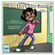Miss Livy's Step Dance : Starring Miss Livy and Doc Cee, Paperback / softback Book