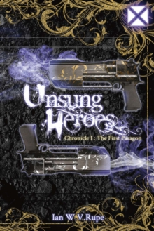 Unsung Heroes : The First Paragon, Paperback / softback Book