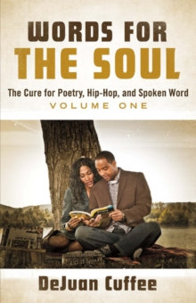 Words for the Soul : The Cure for Poetry, Hip-Hop, And Spoken Word (Volume One), Paperback / softback Book