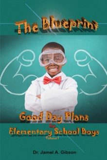 The Blueprint Good Day Plans for Elementary School Boys, Paperback / softback Book