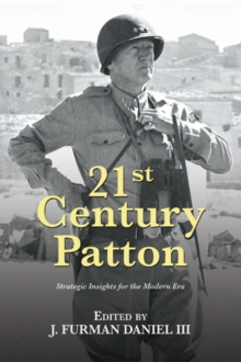21st Century Patton : Strategic Insights for the Modern Era, Paperback Book