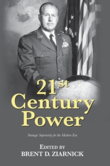 21st Century Power : Strategic Superiority for the Modern Era, Paperback / softback Book