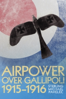 Airpower over Gallipoli, 1915-1916, EPUB eBook