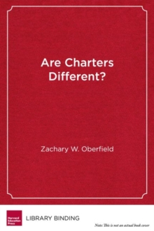 Are Charters Different? : Public Education, Teachers, and the Charter School Debate, Hardback Book