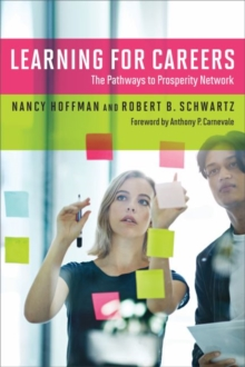 Learning for Careers : The Pathways to Prosperity Network, Paperback / softback Book