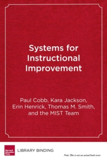 Systems for Instructional Improvement : Creating Coherence from the Classroom to the District Office, Hardback Book