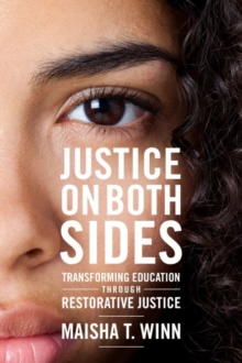 Justice on Both Sides : Transforming Education Through Restorative Justice, Paperback / softback Book