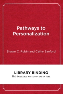 Pathways to Personalization : A Framework for School Change, Hardback Book