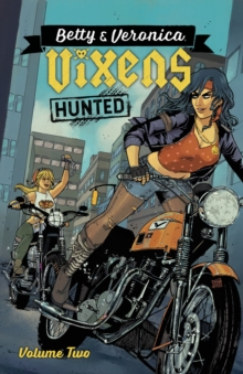 Betty & Veronica: Vixens Vol. 2, Paperback / softback Book